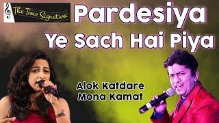 Pardesiya Yeh Sach Hai Piya...by Mona Kamat Prabhugaonkar \u0026 Alok Katdare
