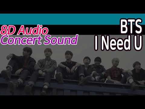 🔈CONCERT SOUND🔈 BTS - I Need U 「8D AUDIO」USE HEADPHONES