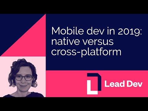 Mobile Development In 2019: Native Versus Cross-platform | Miriam Busch | #LeadDevLondon
