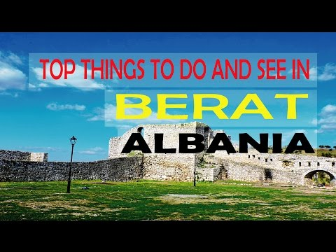 Top Things To Do and see in Berat, Albania | The Places You Should Go: Berat, Albania