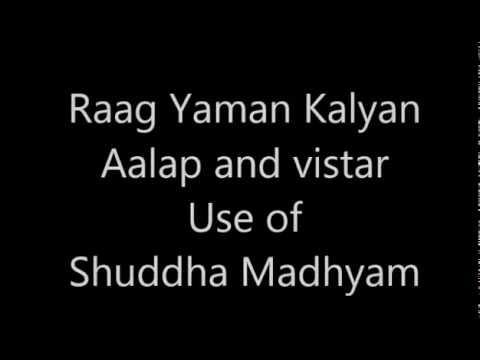 Yaman Kalyan Tutorial (Aalap, Bada Khayal in Jhaptal Vilambit and Chhota Khayal in Trital Drut)