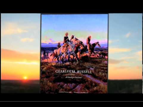 Charles M Russell A Catalogue Raisonn/é