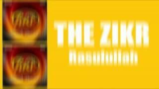 The Zikr (Nasyid) - Rasulullah (High Audio Quality)