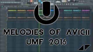 Avicii   Melodies of the UMF 2016 (ID) [Fl Studio Remake] Free FLP