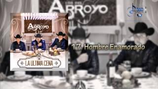 """Los Del Arroyo """"Hombre Enamorado"""" (Disco La Ultima Cena)"""