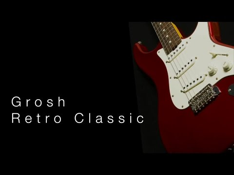 Grosh Retro Classic • Wildwood Guitars Overview