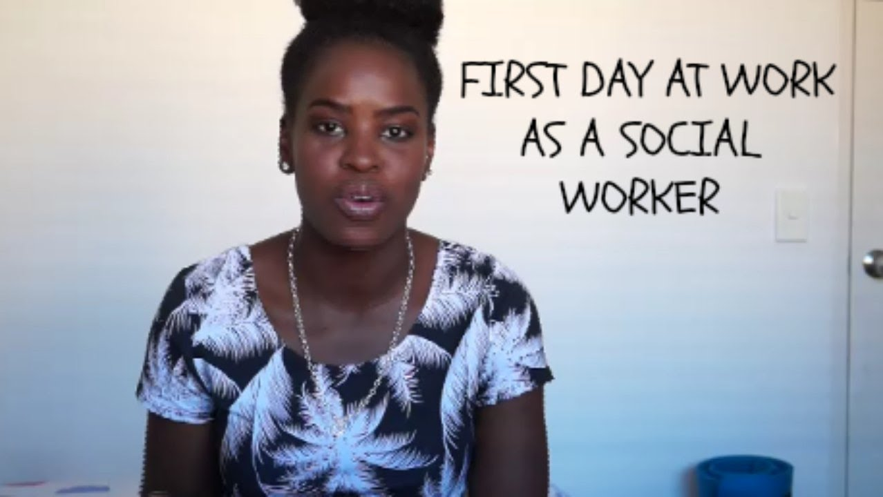 first day at work social work first day at work social work