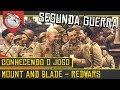 SEGUNDA GUERRA MUNDIAL COM REICH Mount Amp Blade Red Wars Mod Conhecendo O Jogo Gameplay PT BR mp3