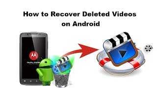 How to Recover Deleted Videos on Android