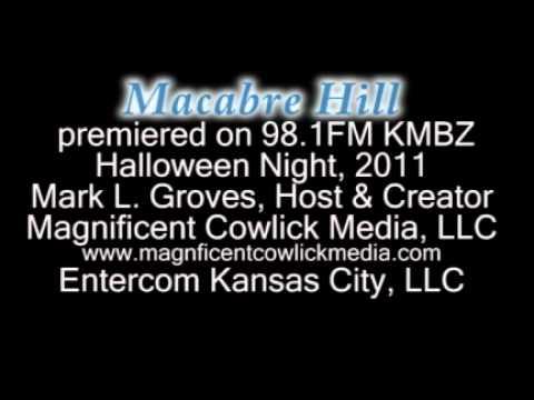 Macabre Hill Radio Show, 10/31/11, Kansas City
