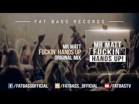 Mr Matt - Fuckin' Hands Up! (Original Mix)