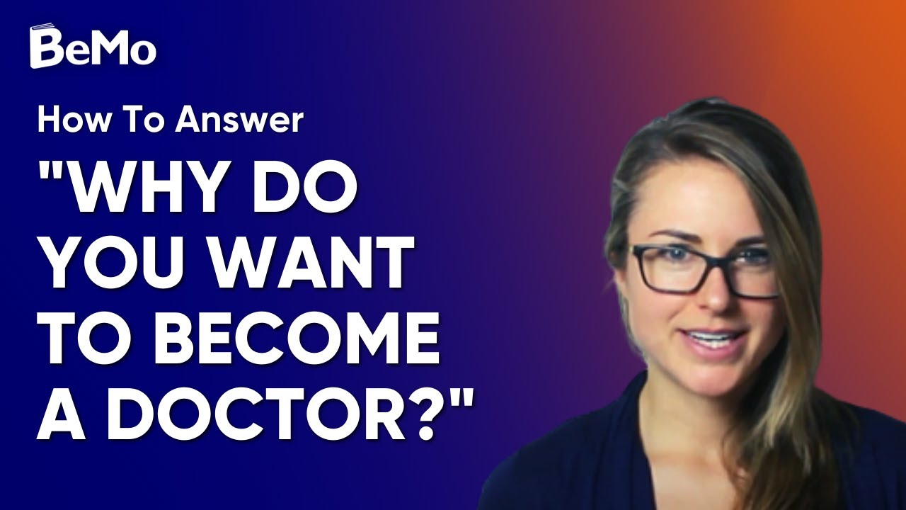 Why Do You Want To Be A Doctor?