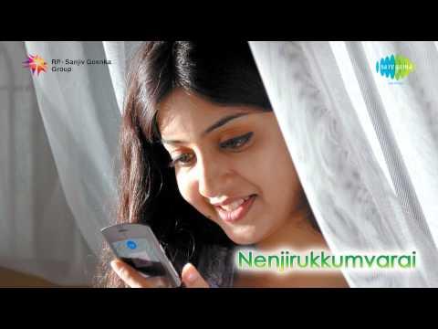 Nenjirukkum Varai | Kadhaliyae Song