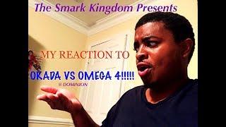 THE BIG ONE: MY REACTION TO OKADA VS OMEGA 4!!!!!!!