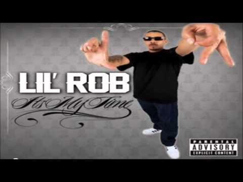 Lil Rob- Hey Baby (NEW MUSIC 2012) It's My Time Mixtape!!!
