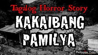KAKAIBANG PAMILYA   Kwentong Katatakutan   Tagalog Horror Story