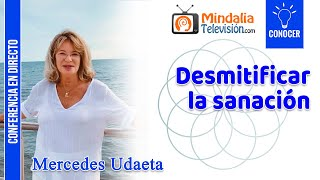 Desmitificar la sanación por Mercedes Udaeta