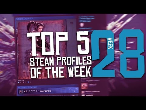 Top 5 Steam Profiles Of The Week | #28