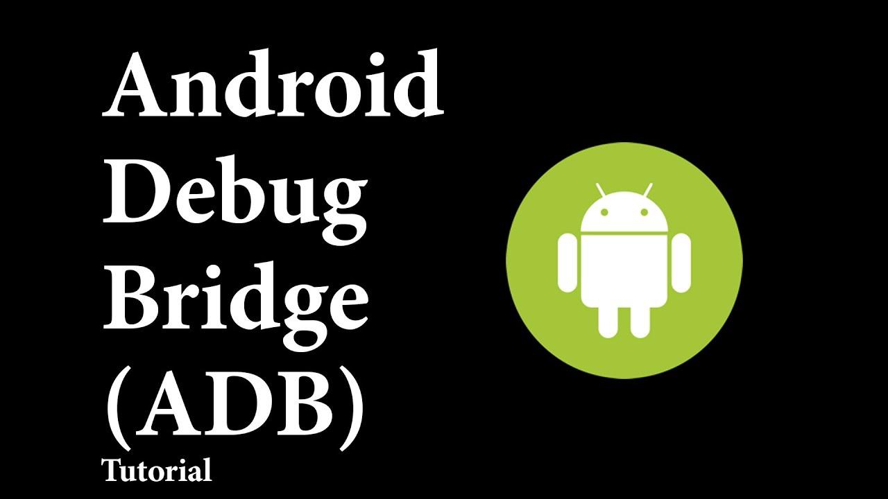 Android Debug Bridge (ADB)