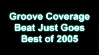Groove Coverage - Beat Just Goes