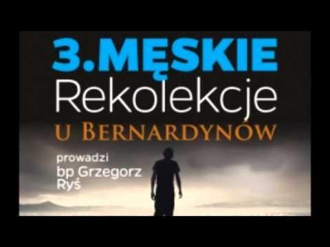 3. Męskie Rekolekcje u Bernardynów - ks. bp Grzegorz Ryś (audio)