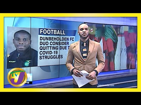 Jamaican Footballers Consider Quitting Amidst Covid-19   TVJ Sports