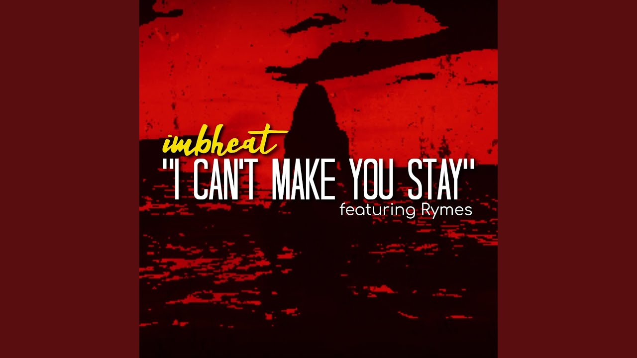 I Can't Make You Stay (Radio Edit)