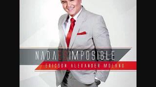 Download Ericson Alexander Molano: Yo quiero ver tu Gloria. Album: Nada es Imposible. MP3 song and Music Video