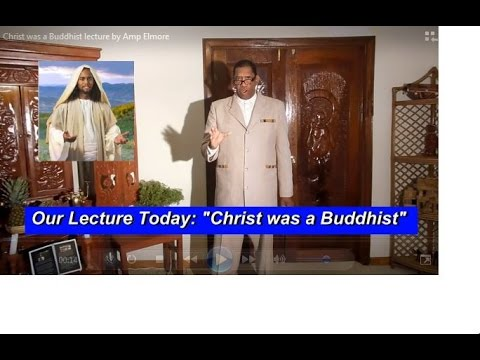 Christ Is A Buddhist Amp Elmore Part IV