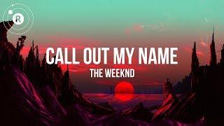 The Weeknd - Call Out My Name (Lyrics / Lyric) Trove Remix