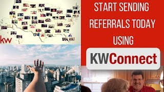 Start Sending Referrals Today Using KW Connect