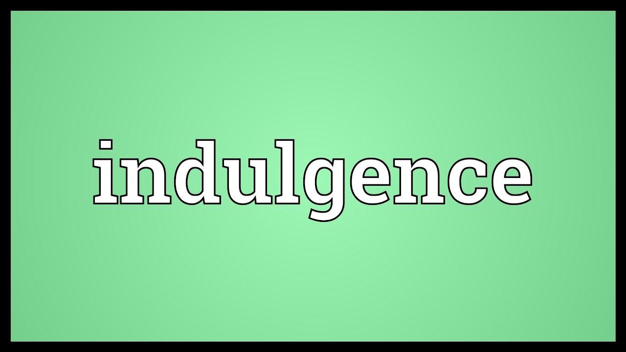 Indulgence Meaning