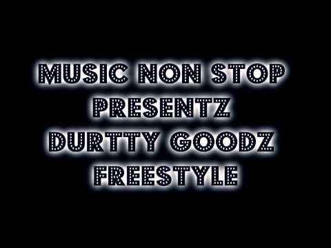 Durrty Goodz Freestyle