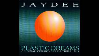Jaydee - Plastic Dreams (Long Version) 1993