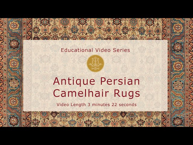 The History & Design of Antique Persian Camelhair Rugs