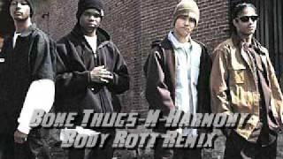 Bone Thugs-N-Harmony - Body Rott 2009 Remix
