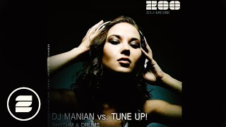DJ Manian vs Tune Up! - Rythm & Drums (Radio Mix)
