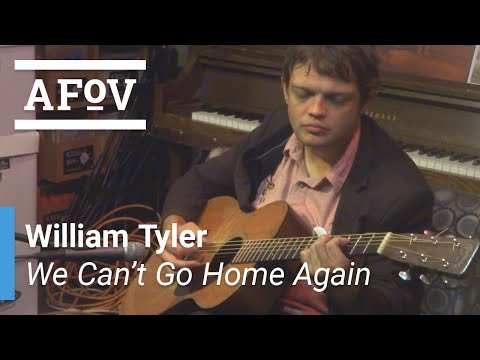 """William Tyler - """"We Can't Go Home Again"""" A Fistful of Vinyl sessions"""