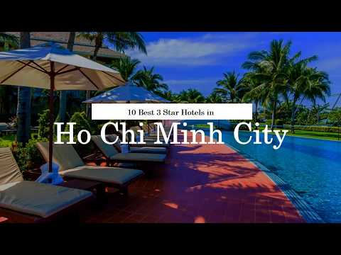 10 Best 3 Star Hotels in Ho Chi Minh City - July 2018