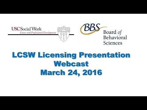 Board of Behavioral Sciences LCSW Licensing Presentation -- March 24, 2016, 11:15 a.m.