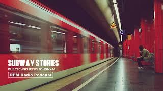 Subway Stories | Deep & Atmospheric Dub Techno Set | DEM Radio Podcast