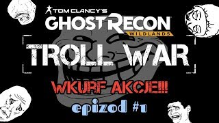 Ghost Recon Wildlands - TROLL WAR Fails, WTF i Wkurf akcje #1