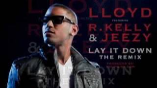 "Lloyd feat. R. Kelly & Jeezy- ""Lay It Down"" Remix (G-Mix)"