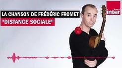 Distance Sociale - La chanson de Frédéric Fromet