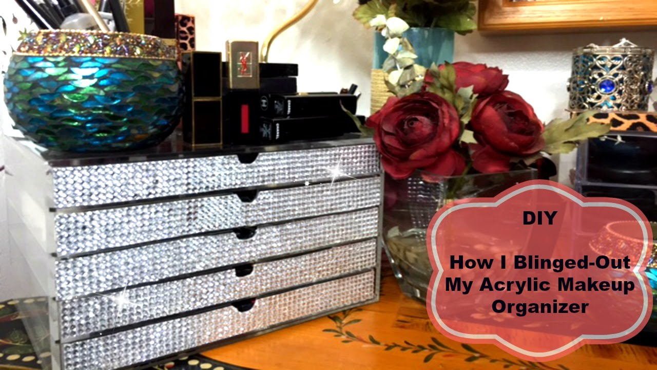 DIY Bling Acrylic Makeup Organizer   YouTube