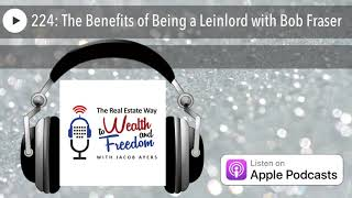 224: The Benefits of Being a Leinlord with Bob Fraser