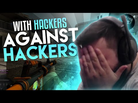 WITH HACKERS, AGAINST HACKERS! CS:GO - ROAD TO GLOBAL #19
