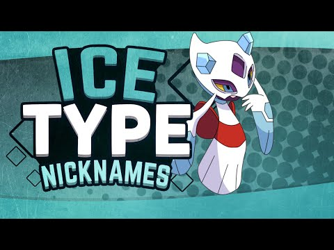 Ice Type Pokemon Nicknames!
