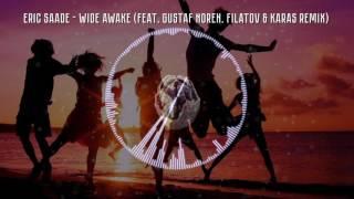 Eric Saade  Wide Awake feat  Gustaf Noren  (Filatov & Karas Remix)