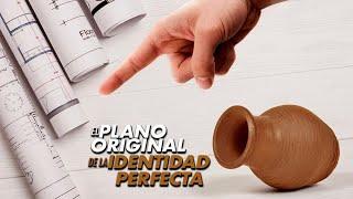 EL PLANO ORIGINAL DE LA IDENTIDAD PERFECTA 7-3-20